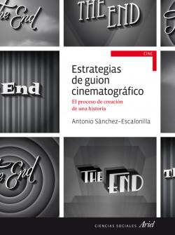Reseña Estrategias de guion cinematográfico, de Antonio Sánchez-Escalonilla - Cine de Escritor