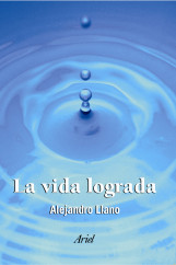 portada_la-vida-lograda_alejandro-llano_201506261212.jpg