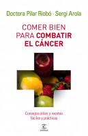 165117_comer-bien-para-combatir-el-cancer_9788467032642.jpg