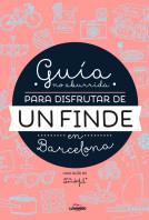 Guía no aburrida para disfrutar de un finde en Barcelona
