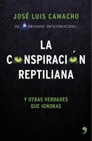 195636_portada_la-conspiracion-reptiliana_jose-luis-camacho_201501091317.jpg