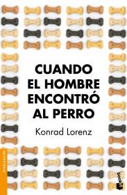 portada_cuando-el-hombre-encontro-al-perro_konrad-lorenz_201501281858.jpg