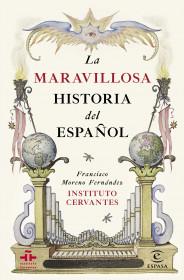 portada_la-maravillosa-historia-del-espanol_francisco-moreno-fernandez_201509241337.jpg