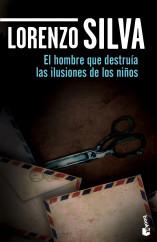 portada_el-hombre-que-destruia-las-ilusiones-de-los-ninos_lorenzo-silva_201501281750.jpg