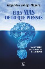portada_eres-mas-de-lo-que-piensas_alejandra-vallejo-nagera_201505261226.jpg