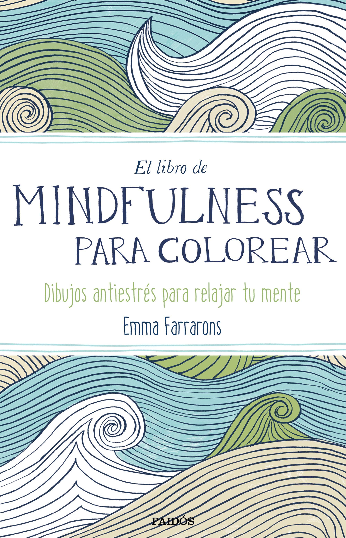 El libro de mindfulness para colorear | Planeta de Libros