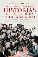 Pequeñas grandes historias de la Segunda Guerra Mundial