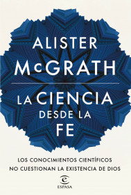 portada_la-ciencia-desde-la-fe_alister-mcgrath_201512041222.jpg