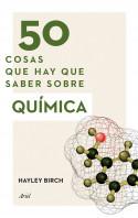portada_50-cosas-que-hay-que-saber-sobre-quimica_hayley-birch_201511010137.jpg