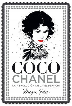 Coco Chanel. La revolución de la elegancia