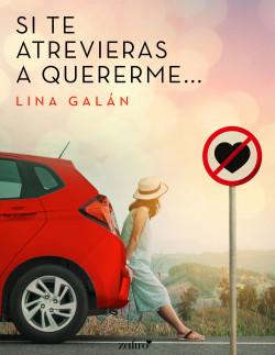 • Lo que leí, lo que leo, lo que leeré » Portada_si-te-atrevieras-a-quererme_lina-galan_201808161207