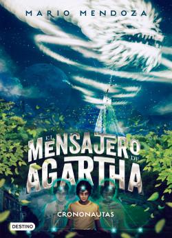 El mensajero de Agartha 5 - Crononautas - Mario Mendoza