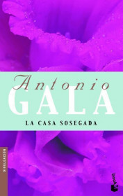 portada_la-casa-sosegada_antonio-gala_201505261227.jpg