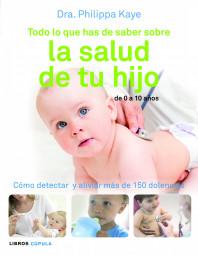 todo-lo-que-has-de-saber-sobre-la-salud-de-tu-hijo_9788448069018.jpg
