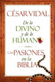 portada_de-lo-divino-y-de-lo-humano-las-pasiones-en-la-biblia_cesar-vidal_201505260938.jpg