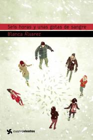 portada_seis-horas-y-unas-gotas-de-sangre_blanca-alvarez_201505260930.jpg