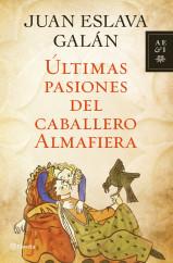 ultimas-pasiones-del-caballero-almafiera_9788408110736.jpg